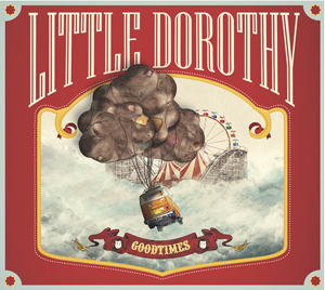 Goodtimes ( Little Dorothy )